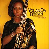 April Showers May Flowers by Yolanda Brown