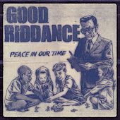 Peace in Our Time by Good Riddance