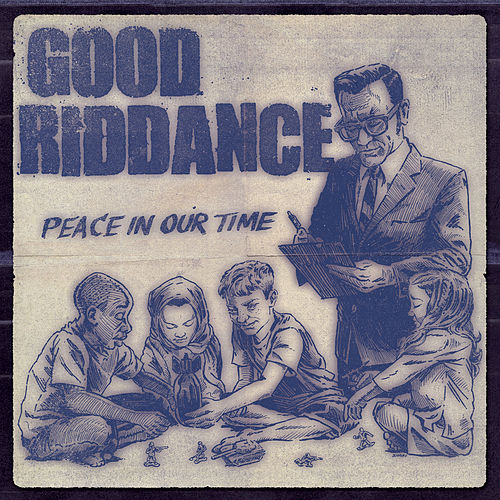 Play & Download Peace in Our Time by Good Riddance | Napster