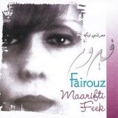 Play & Download Maarifti Feek by Fairuz | Napster
