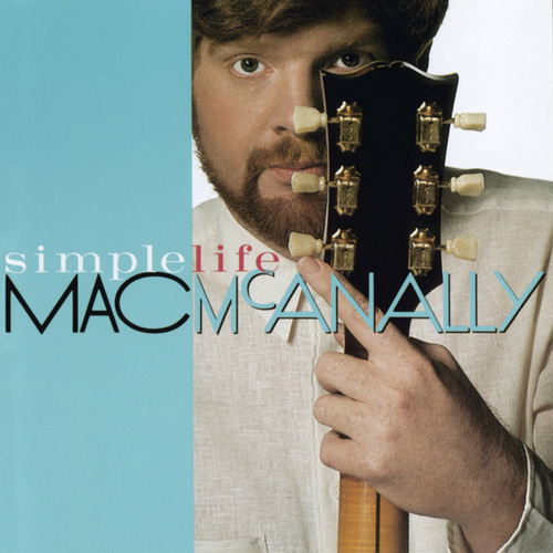 Play & Download Simple Life by Mac McAnally | Napster