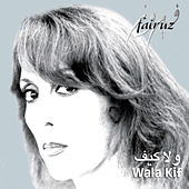 Play & Download Wala Keef by Fairuz | Napster