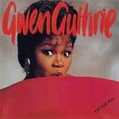 Play & Download Just For You by Gwen Guthrie | Napster