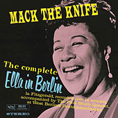 Play & Download The Complete Ella In Berlin: Mack The Knife by Ella Fitzgerald | Napster