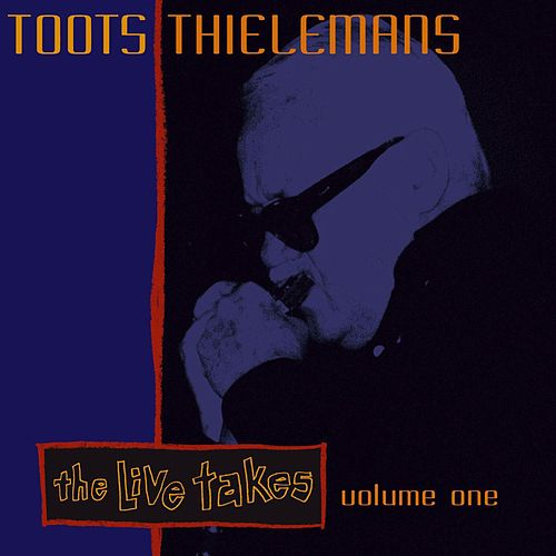 Play & Download The Live Takes Vol. 1 by Toots Thielemans | Napster
