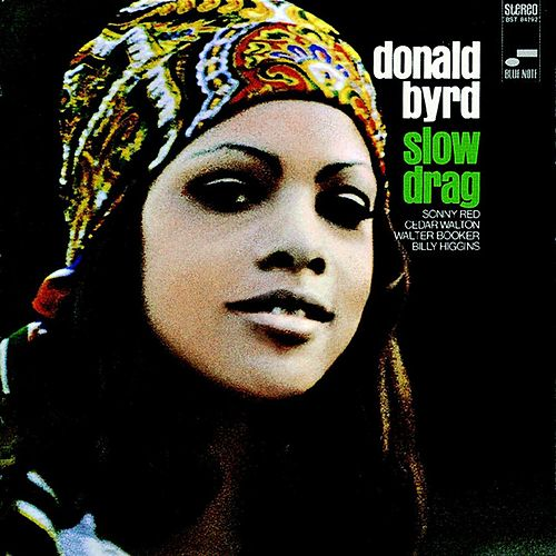 Play & Download Slow Drag by Donald Byrd | Napster
