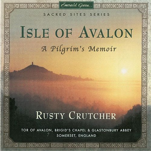 Sacred Sites Series: Isle of Avalon by Rusty Crutcher