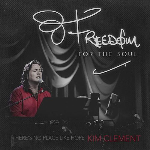Freedom for the Soul von Kim Clement