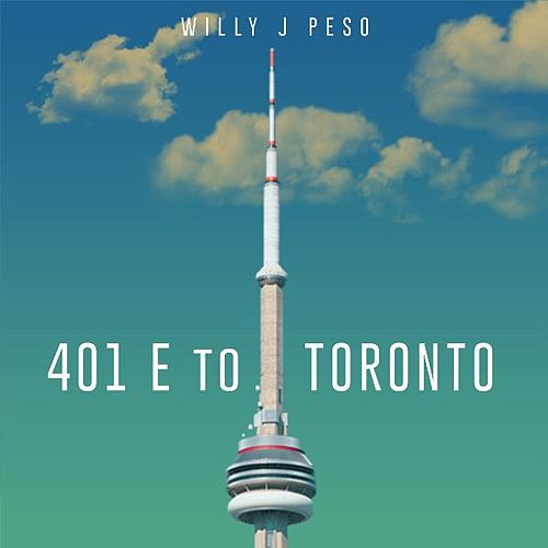 Play & Download 401 E to Toronto by Willy J Peso | Napster