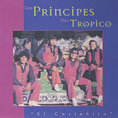 Play & Download El Costenito by Los Principes Del Tropico | Napster