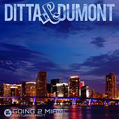 Play & Download Going 2 Miami (feat. Matt) by Ditta | Napster