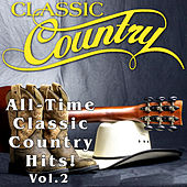 Classic Country - All-Time Classic Country Hits, Vol. 2 by Various Artists