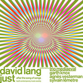 Just (After the Song of Songs) - Single by David Lang