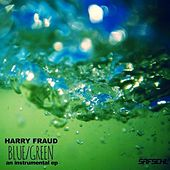 Play & Download Blue / Green by Harry Fraud | Napster