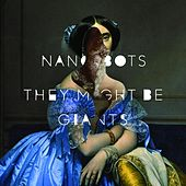 Play & Download Nanobots by They Might Be Giants | Napster