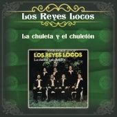 Play & Download La Chuleta y el Chuletón by Los Reyes Locos | Napster