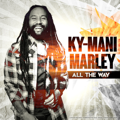 Ky Mani Marley Image Quotes: All The Way (Single) By Ky-Mani Marley