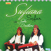 Play & Download Sufiana Safar with Sabri Brothers by Sabri Brothers | Napster