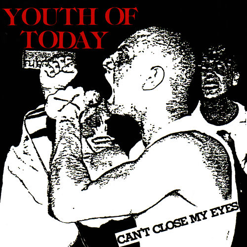 Can't Close My Eyes by Youth Of Today