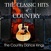 Play & Download The Classic Hits Of Country - Vol. 1 by Country Dance Kings   Napster