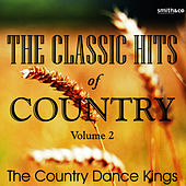 Play & Download The Classic Hits Of Country - Vol. 2 by Country Dance Kings   Napster