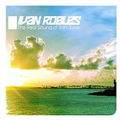 Play & Download Ivan Robles Presents The Real Sound Of San Juan by Various Artists | Napster