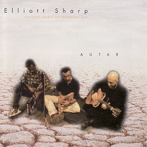 Play & Download Autar by Elliot Sharp | Napster