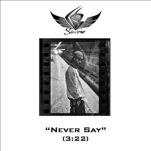 Play & Download Never Say by Sincere | Napster