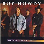 Play & Download Born That Way by Boy Howdy | Napster