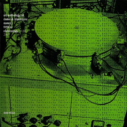 Play & Download An anthology of noise and electronic music vol. 5 - fifth a-chronology 1920-2007 by Various Artists | Napster