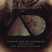 Play & Download Catch You By Surprise (Remixes) by Art Department | Napster