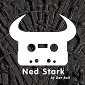 Play & Download Game of Thrones: Ned Stark by Dan Bull | Napster