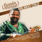 Play & Download Fundamental - Arlindo Cruz by Arlindo Cruz | Napster