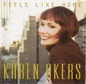Feels Like Home by Karen Akers
