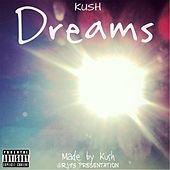 Play & Download Dreams by Kush | Napster