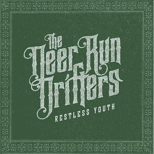 Play & Download Restless Youth by The Deer Run Drifters | Napster