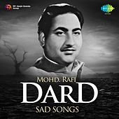Dard - Sad Songs: Mohd. Rafi by Various Artists