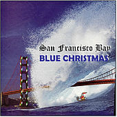 Play & Download San Francisco Bay Blue Christmas by Time Pools | Napster
