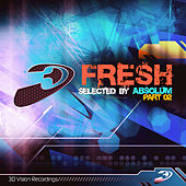 FRESH Part 02, Selected by Absolum by Various Artists