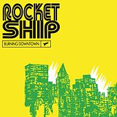 Play & Download Burning Downtown by Rocketship | Napster