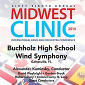 Play & Download 2014 Midwest Clinic: Buchholz High School Wind Symphony (Live) by Buchholz High School Wind Symphony | Napster