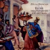 Play & Download Eu Me Transformo Em Outras by Zélia Duncan | Napster
