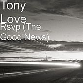 Rsvp (The Good News) by Tony Love