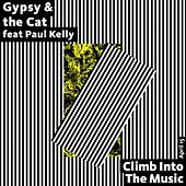 Play & Download Climb into the Music (feat. Paul Kelly) by Gypsy & The Cat | Napster