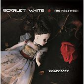 Worthy by Scarlet White