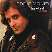 Play & Download Let's Rock & Roll The Place by Eddie Money | Napster