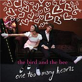 One Too Many Hearts by The Bird And The Bee