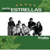 Play & Download Serie Cinco Estrellas by Yndio | Napster
