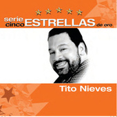 Play & Download Serie Cinco Estrellas by Tito Nieves | Napster