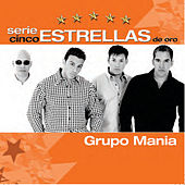 Play & Download Serie Cinco Estrellas by Grupo Mania | Napster